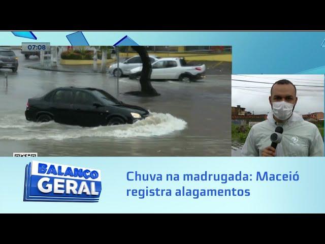 Chuva na madrugada: Maceió registra pontos de alagamentos