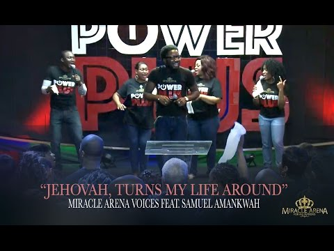 """""""24/7 - JEHOVAH, TURN MY LIFE AROUND MEDLEY"""" - Miracle Arena Voices feat. Samuel Amankwa"""