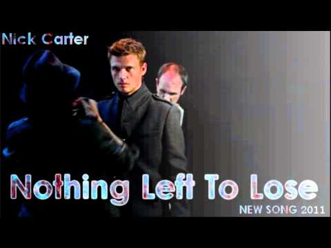 Nick Carter - Nothing left to lose ( NEW SONG 2011 ) HD