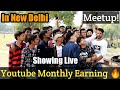 Showing Live My Full Youtube Earning 2019 To Youtubers In Delhi Meetup 🔥🔥
