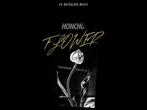 Honcho - Flower ft. Bullet D