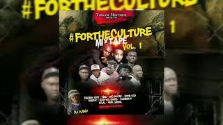 For The Culture Mixtap Ft Izzy-T, Gee, Myk Jayda, Hood Kid Etc... By Dj Kanu - 22 September 2018