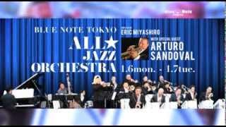 BLUE NOTE TOKYO ALL☆ JAZZ ORCHESTRA  : BLUE NOTE TOKYO 2014 trailer