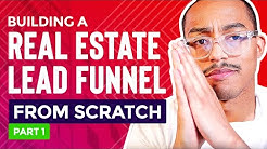 ClickFunnels Tutorial: Building A Real Estate Lead Generation Funnel From Scratch (Part 1/2)