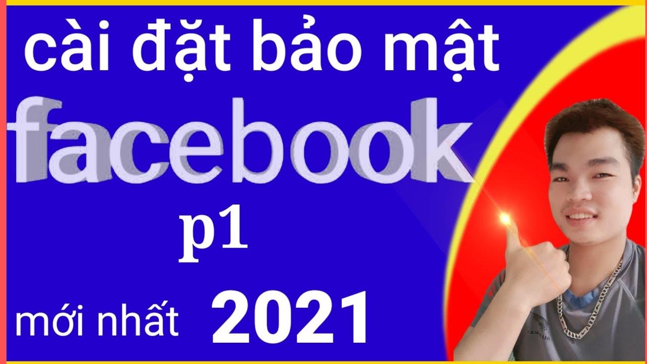 Cách bảo mật facebook không bị hack tuyệt đối 2021| quangtube official