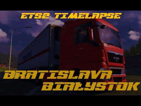 Euro Truck Simulator 2: Bratislava - Bia?ystok Time Lapse freighting