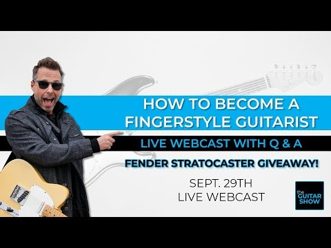 How To Become a Fingerstyle Guitarist - Sep 2018 Webcast