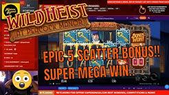 EPIC 5 Scatter Bonus on Wild Heist!! All Wilds Unlocked!!
