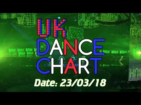 UK TOP 40 - DANCE SINGLES CHART + ALBUM CHART (23/03/2018)