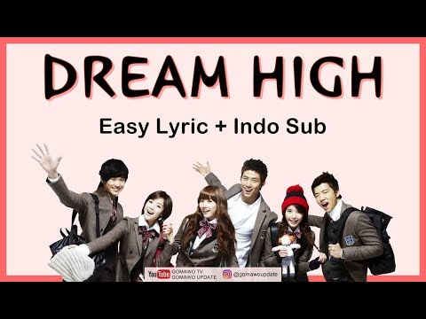 Easy Lyric OST. DREAM HIGH (Suzy, Taecyeon, Wooyoung, Kim Soo Hyun, Joo) By GOMAWO [Indo Sub]