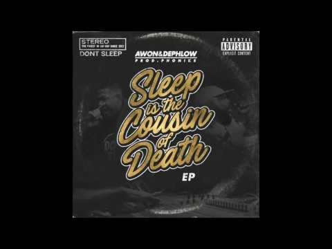 Awon & Dephlow - Sleep Is The Cousin Of Death (Full EP)