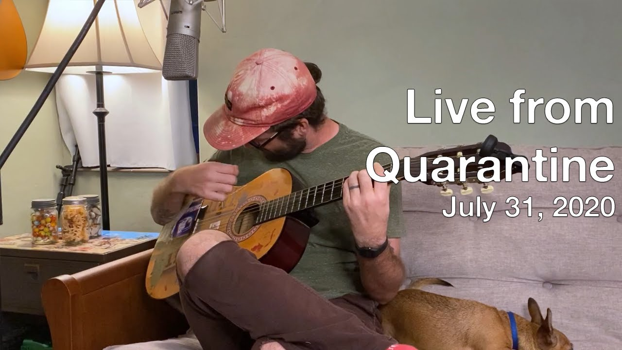 Live From Quarantine - July 31