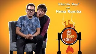 Nima Rumba | Singer and Actor |  What The Flop | Sandip Chhetri Comedy | 01 October 2018