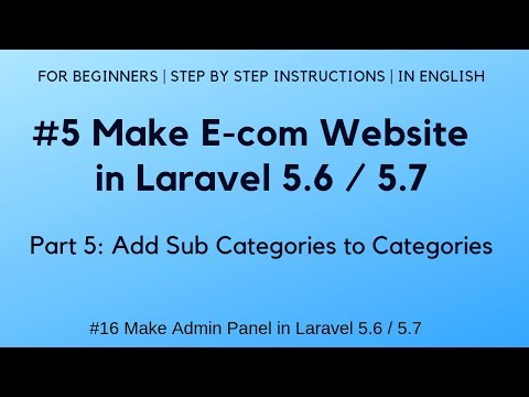 #5 Make E-commerce Website In Laravel 5.6 | #16 Admin Panel | Add Sub Categories To Categories