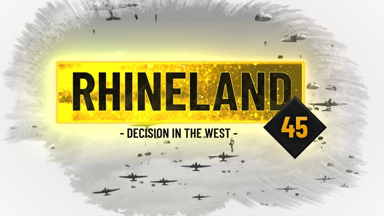 Rhineland 45: Decision in the West - Now Available at realtimehistory.net