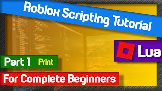 How to Script in Roblox Studio for Beginners | Part 1 | Print