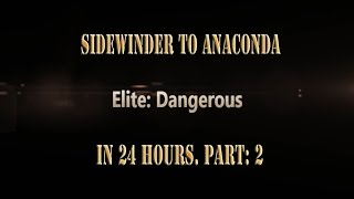 Elite: Dangerous Sidewinder to Anaconda in 24 hours. Part:2