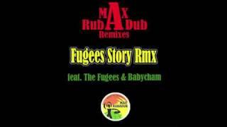 Fugees Story Rmx - Max RubaDub