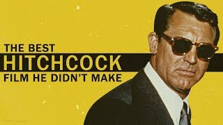 The Best Hitchcock Film He Didn't Make