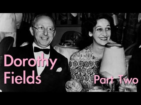 Dorothy Fields (PART 2/3) | Wild Women of Song