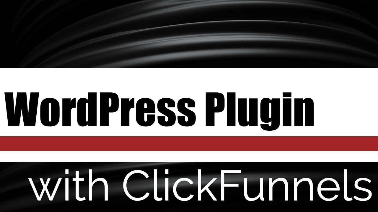 The Best Guide To WordPress Clickfunnels Plugin