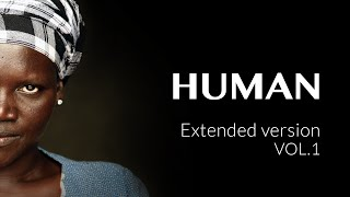 HUMAN Extended version VOL.1(Turn on the Closed Captions (CC) to know the countries where the images were filmed and the first name of the interviewees. What is it that makes us human?, 2015-09-11T17:54:52.000Z)