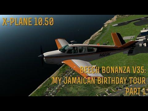 [X-Plane 10] Part 20 - My Jamaican Birthday Tour: Part 1