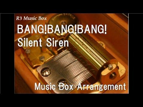 BANG!BANG!BANG!/Silent Siren [Music Box]
