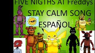 FNAF STAY CALM(Español) V.Pikachuman