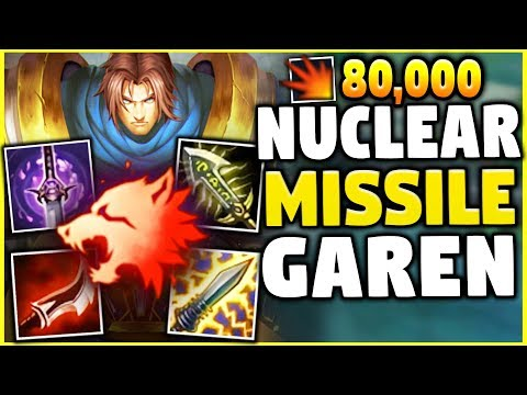 NUCLEAR MISSLE GAREN TOP! 100% INSTANT ONE-SHOTS WITH Q! (BROKEN) - League of Legends