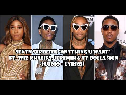 Sevyn Streeter  - Anything U Want ft. Wiz Khalifa Jeremih & Ty Dolla $ign (audio + lyrics)
