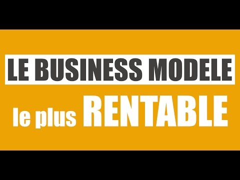 LE BUSINESS MODELE LE PLUS RENTABLE AU MONDE !