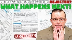 What Happens When Your Mortgage Application is Rejected!