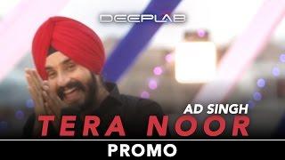 Deeplab® 2016 | Tera Noor (Promo) | AD Singh