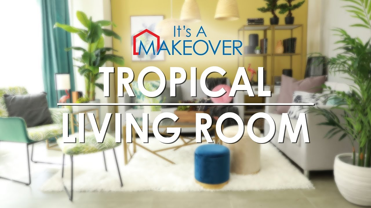 It S A Makeover Tropical Living Room Mf Home Tv Youtube