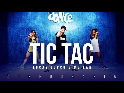 Tic Tac  - Lucas Lucco e Mc Lan  | FitDance TV (Coreografia)