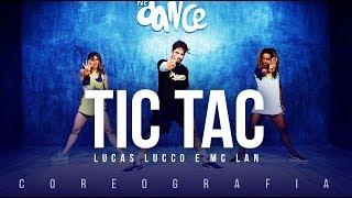 Video Tic Tac  - Lucas Lucco e Mc Lan  | FitDance TV (Coreografia) Dance Video download MP3, 3GP, MP4, WEBM, AVI, FLV November 2017