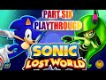 Let s Play Sonic Lost World Part 6 Gameplay Playthrough Frozen Factory Walkthrough commentary