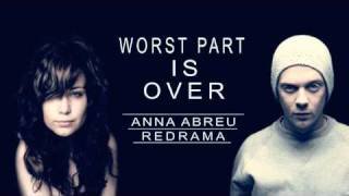 Anna Abreu & Redrama - Worst Part Is Over + LYRICS