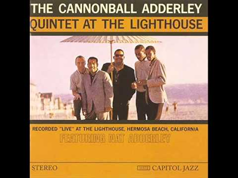 The Cannonball Adderley Quintet at the Lighthouse [Full Album]