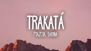 Ptazeta, Farina - Trakatá (Letra/Lyrics)