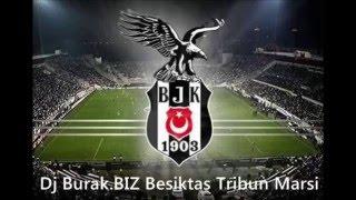 DjBurak Biz & Beşiktaş Tribün Marşı Remix