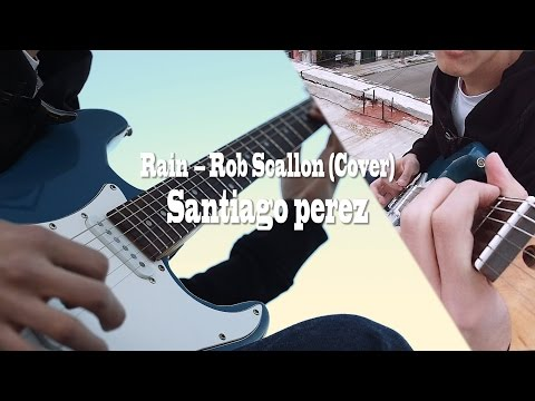 Rain - Rob Scallon (Guitar Cover) | Santiago Perez