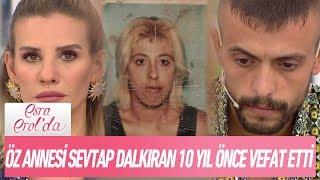 Öz annesi Sevtap Dalkıran 10 yıl önce vedat etti - Esra Erol'da 10 Ekim 2018