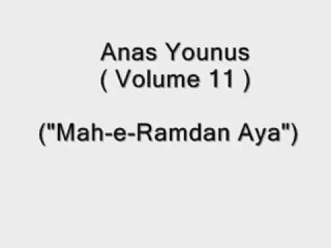 Anas Younus ( Vol 11) Mah-e- Ramdan Aya..