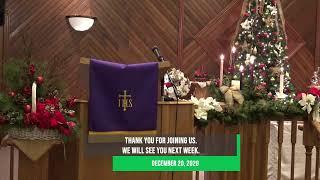 Sunday, December 20, 2020 Service
