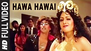 "'Hawa Hawai"" Full VIDEO Song - Sridevi - Mr. India -  Kavita Krishnamurthy"
