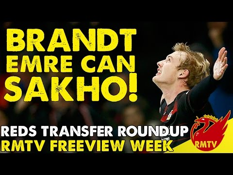 Julian Brandt, Emre Can, Mamadou Sakho! | Reds Transfer Round Up | RMTV Freeview Week