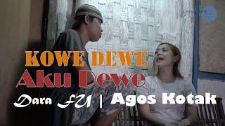 DARA FU | AGOS KOTAK - KOWE DEWE AKU DEWE [Official Music Video]