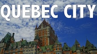10 THINGS TO DO IN QUEBEC CITY | Travel Guide